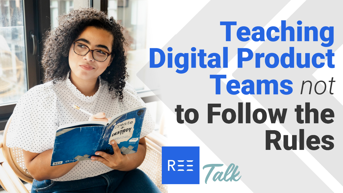 Teaching Digital Product Teams not to Follow the Rules